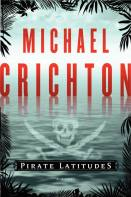 Book cover for Pirate Latitudes, a pirate novel by Michael Crichton, on Minimalist Reviews.
