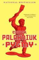 Book cover for Chuck Palahniuk's novel Pygmy on Minimalist Reviews.