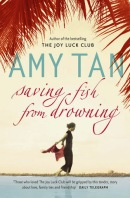book cover for literary fiction novel Saving Fish From Drowning by Amy Tan a book to read before you die