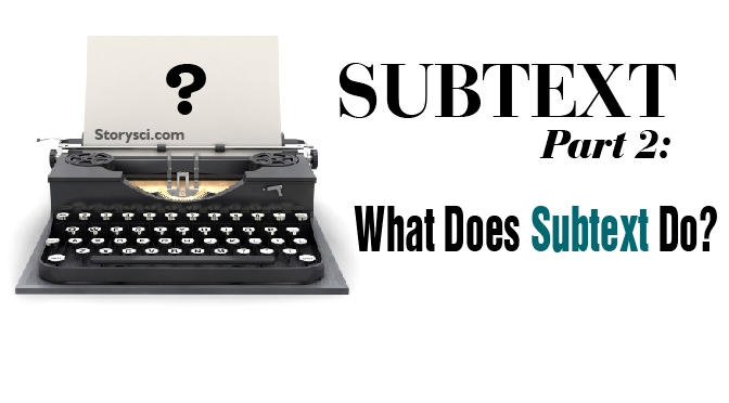 Subtext, Part 2: What Does Subtext Do?