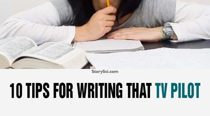 10 Tips for Writing That TV Pilot