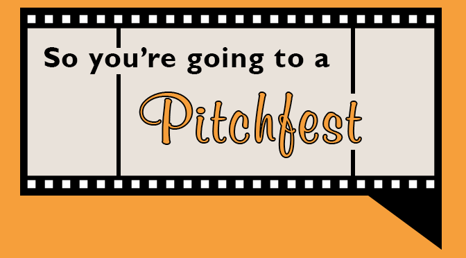 So You're Going to a Pitchfest
